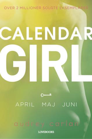 April / Maj / Juni (Calendar Girl #4-6)