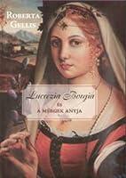 Lucrezia Borgia és a mérgek anyja