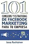 101 Consejos y Estrategias de Facebook Marketing Para Tu Empresa