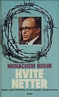 Hvite netter: Begins egen beretning om sin fangetid i Sovjetunionen