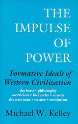 The-Impulse-of-Power-Formative-Ideals-of-Western-Civilization