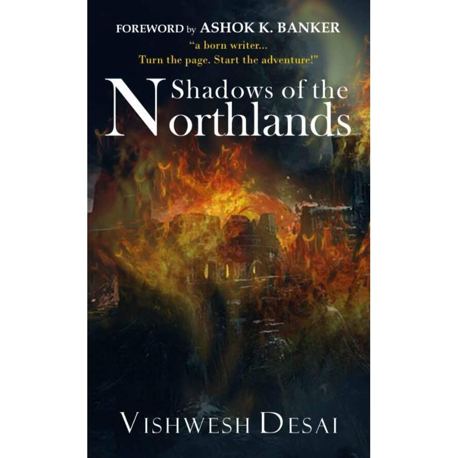 Shadows Of The Northlands By Vishwesh Desai €� Reviews, Discussion,  Bookclubs, Lists