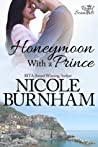 Honeymoon With a Prince (Royal Scandals, #2)