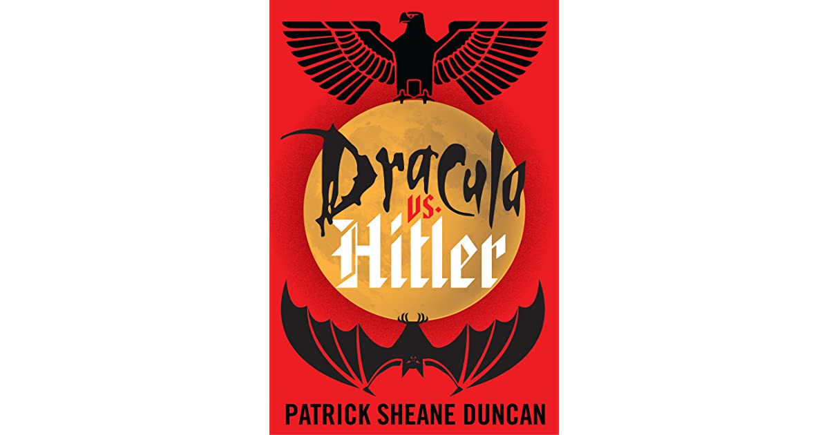 Dracula Vs Hitler By Patrick Sheane Duncan