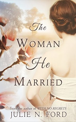 The Woman He Married by Julie N. Ford