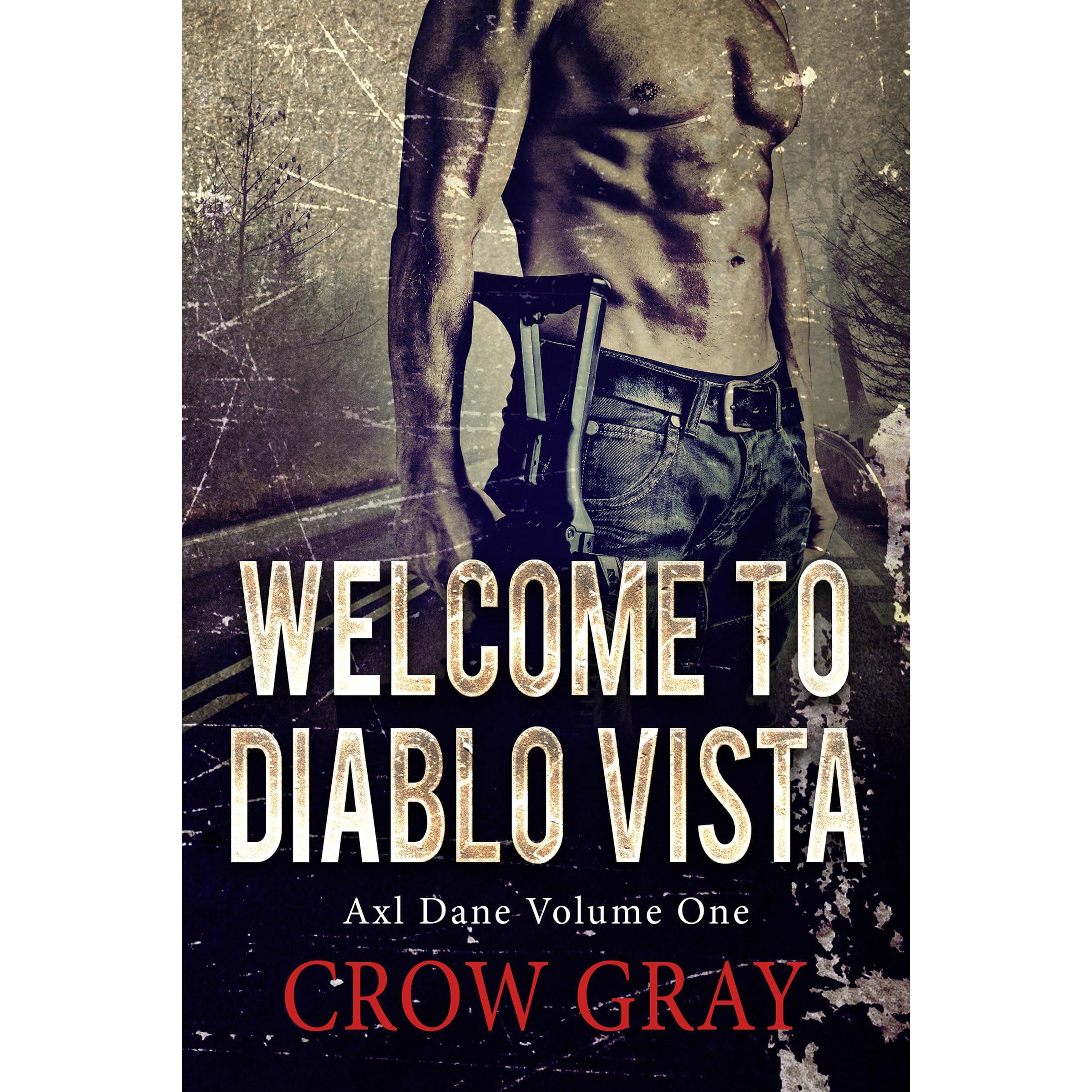 Welcome to Diablo Vista (Axl Dane, #1) by Crow Gray