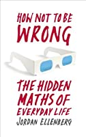 How Not To Be Wrong: The Hidden Maths of Everyday