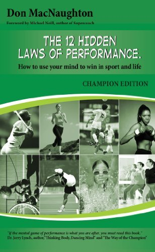 The 12 Hidden Laws Of Performance Champion Edition How to use your mind to win in sport