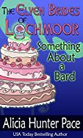 Something About a Bard: The Beginning (Elven Brides of Lochmoor Book 1)