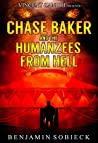 Chase Baker & the Humanzees from Hell (Chase Baker #8)