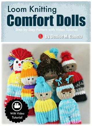 Loom Knitting Comfort Dolls by Denise M Canela