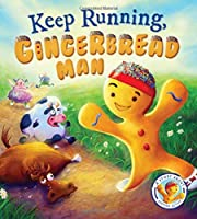 Fairytales Gone Wrong: Keep Running Gingerbread Man: A Story About Keeping Active (Fairytale Gone Wrong)