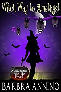 Witch Way To Amethyst (A Stacy Justice Mystery, #0.5)