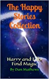 The Happy Stories Collection: Harry and Lilly Find Magic