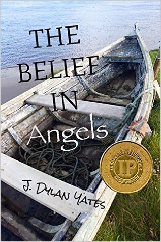 The Belief In Angels By J Dylan Yates
