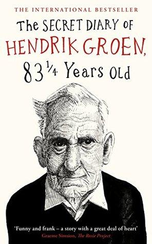 The Secret Diary of Hendrik Groen, 83¼ Years Old by Hendrik Groen