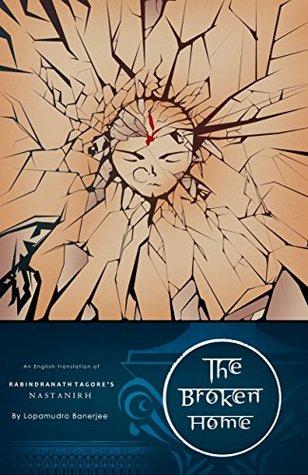 The Broken Home by Lopamudra Banerjee