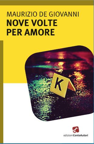 Nove volte per amore by Maurizio de Giovanni