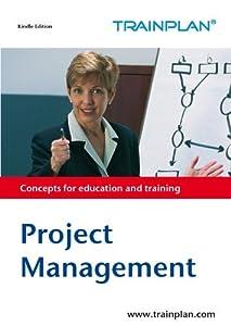 Project Management (Basics) (TRAINPLAN Book 1)