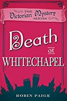 Death at Whitechapel (The Victorian Mystery Series)