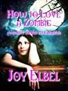 How to Love a Zombie (without losing your brains)
