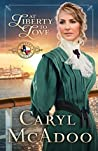 At Liberty to Love (Texas Romance #7)