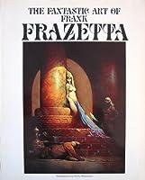 The Fantastic Art of Frank Frazetta