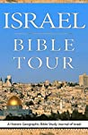 Israel Bible Tour: A Historic Geographic Bible Study Journal of Israel