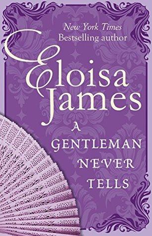 A Gentleman Never Tells by Eloisa James