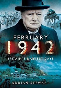 February 1942  Britain's Darkest Days
