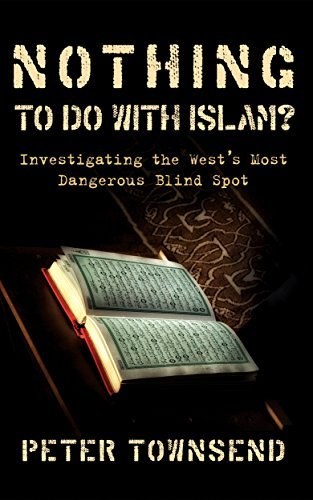Nothing to do with Islam  Investigating the West's Most Dangerous Blind Spot