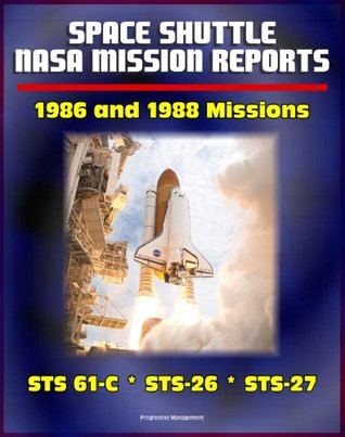 Space Shuttle NASA Mission Reports: 1986 and 1988 Missions, STS 61-C, STS-26, STS-27