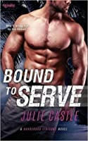 Bound to Serve (Dangerous Liaisons, #1)
