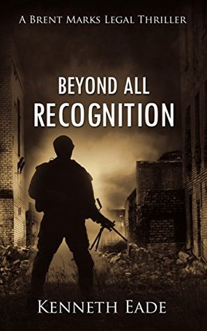 Beyond All Recognition (Brent Marks Legal Thrillers #9)