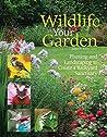 Wildlife in Your Garden by Karen Lanier