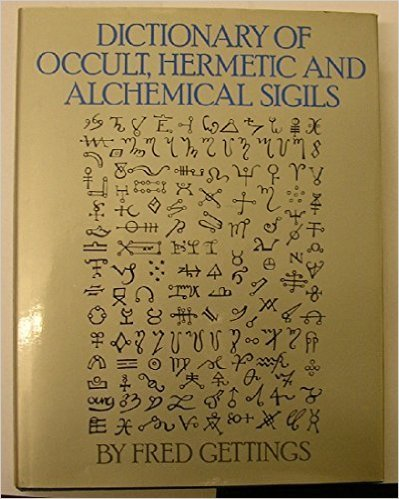 Dictionary of Occult Hermetic Alchemical Sigils and Symbols