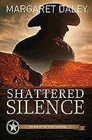Shattered Silence (The Men of the Texas Rangers #2)