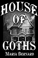 House of Goths (House of Goths, #1)