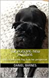 The Puglife: New Humans: Tales of Luna the Pug from her perspective