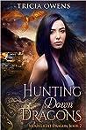 Hunting Down Dragons (Moonlight Dragon, #2)
