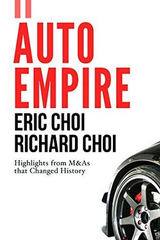 Auto Empire: from Toyota to Ford, business strategies about car companies in the world: everything people want to know