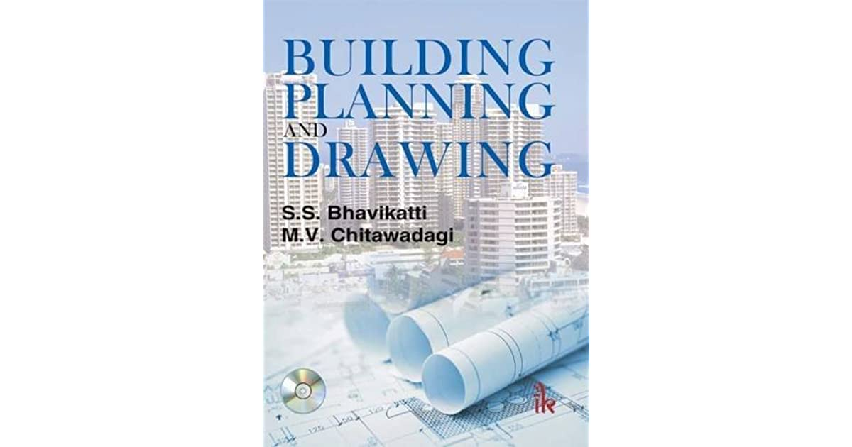 Building Planning And Drawing By S S Bhavikatti
