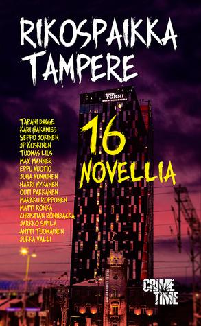 Rikospaikka Tampere – 16 novellia