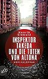 Inspektor Takeda und die Toten von Altona (Inspektor Takeda ermittelt, #1)