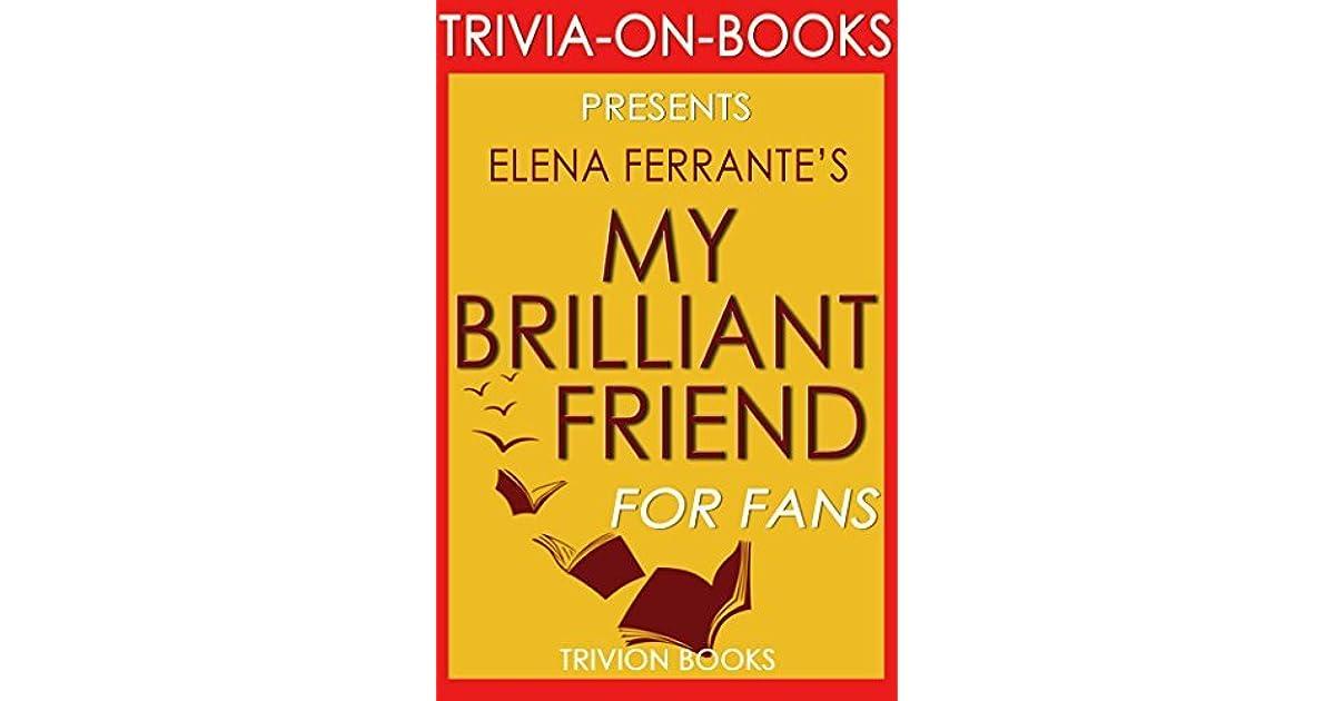 My Brilliant Friend: A Novel By Elena Ferrante By Trivion