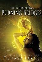 Burning Bridges (The Legends of Regia #5)