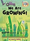 We Are Growing! (Elephant & Piggie like reading!, #2)