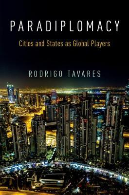Paradiplomacy Cities and States as Global Players