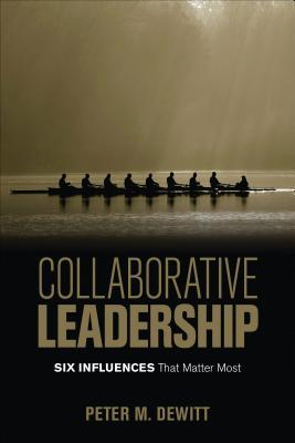 Collaborative Leadership: Six Influences That Matter Most
