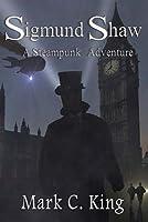 Sigmund Shaw: A Steampunk Adventure